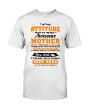 I Get My Attitude From My Freakin' Awesome Mother Classic T-Shirt thumbnail