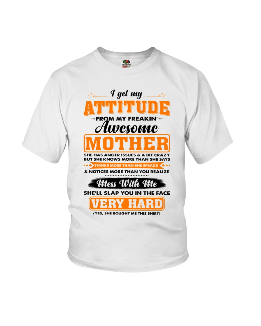 I Get My Attitude From My Freakin' Awesome Mother Youth T-Shirt