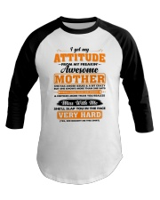 I Get My Attitude From My Freakin' Awesome Mother Baseball Tee thumbnail