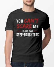 You Can't Scare Me I Have Two Stepdaughtes Classic T-Shirt lifestyle-mens-crewneck-front-13
