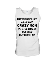 I Never Dreamed I'd Be This Crazy Mom Unisex Tank thumbnail