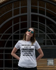 I Never Dreamed I'd Be This Crazy Mom Ladies T-Shirt lifestyle-women-crewneck-front-1