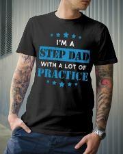 I'm A Step Dad With A Lot Of Practice Classic T-Shirt lifestyle-mens-crewneck-front-6