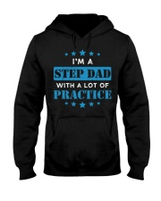 I'm A Step Dad With A Lot Of Practice Hooded Sweatshirt thumbnail