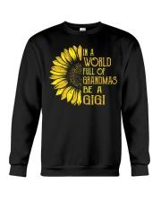 In A World Full Of Grandmas Be A Gigi Crewneck Sweatshirt thumbnail