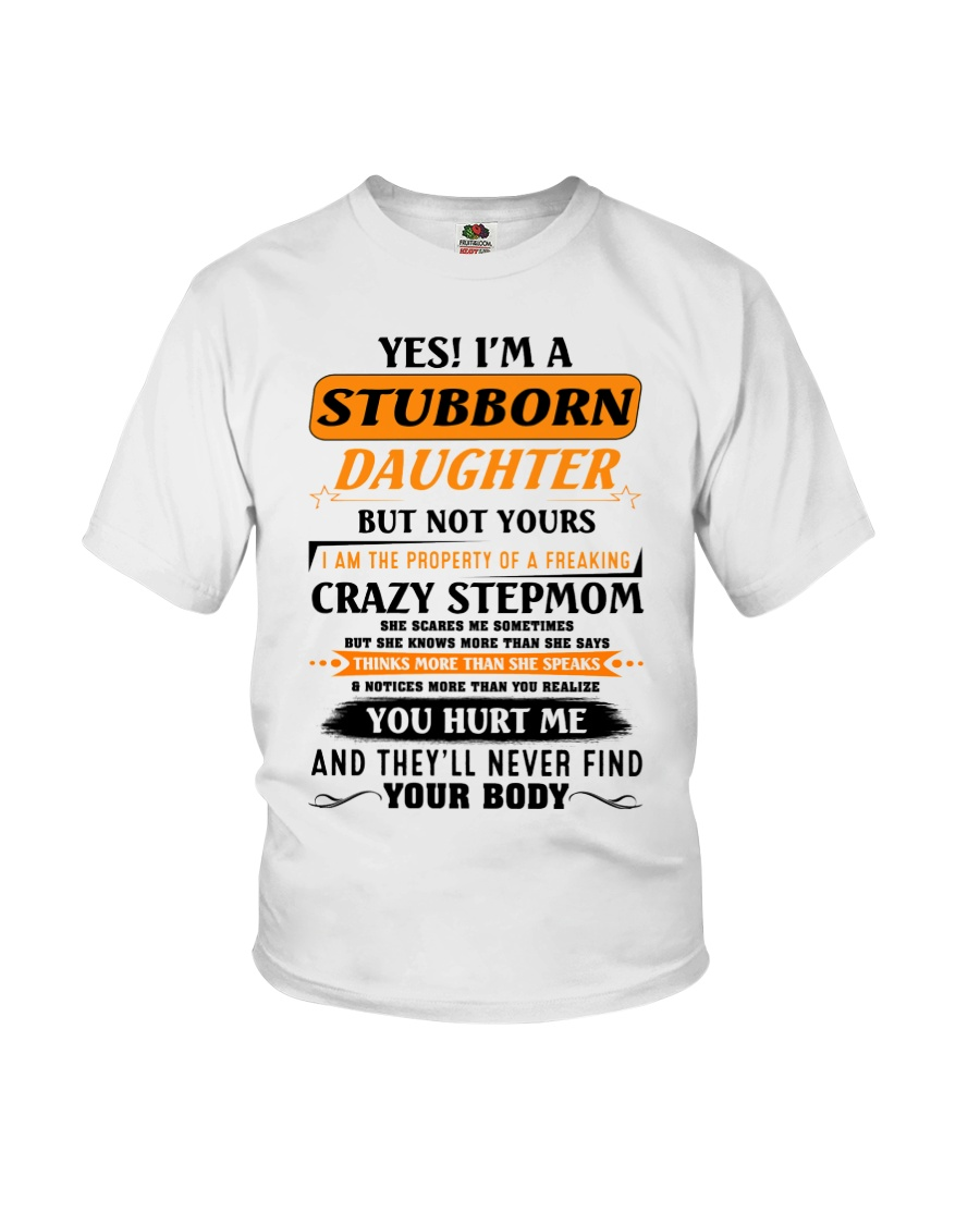 I'm A Stubborn Daughter Of A Crazy Stepmom Youth T-Shirt