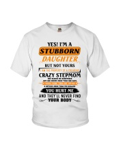 I'm A Stubborn Daughter Of A Crazy Stepmom Youth T-Shirt front