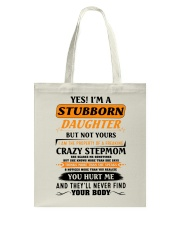 I'm A Stubborn Daughter Of A Crazy Stepmom Tote Bag thumbnail