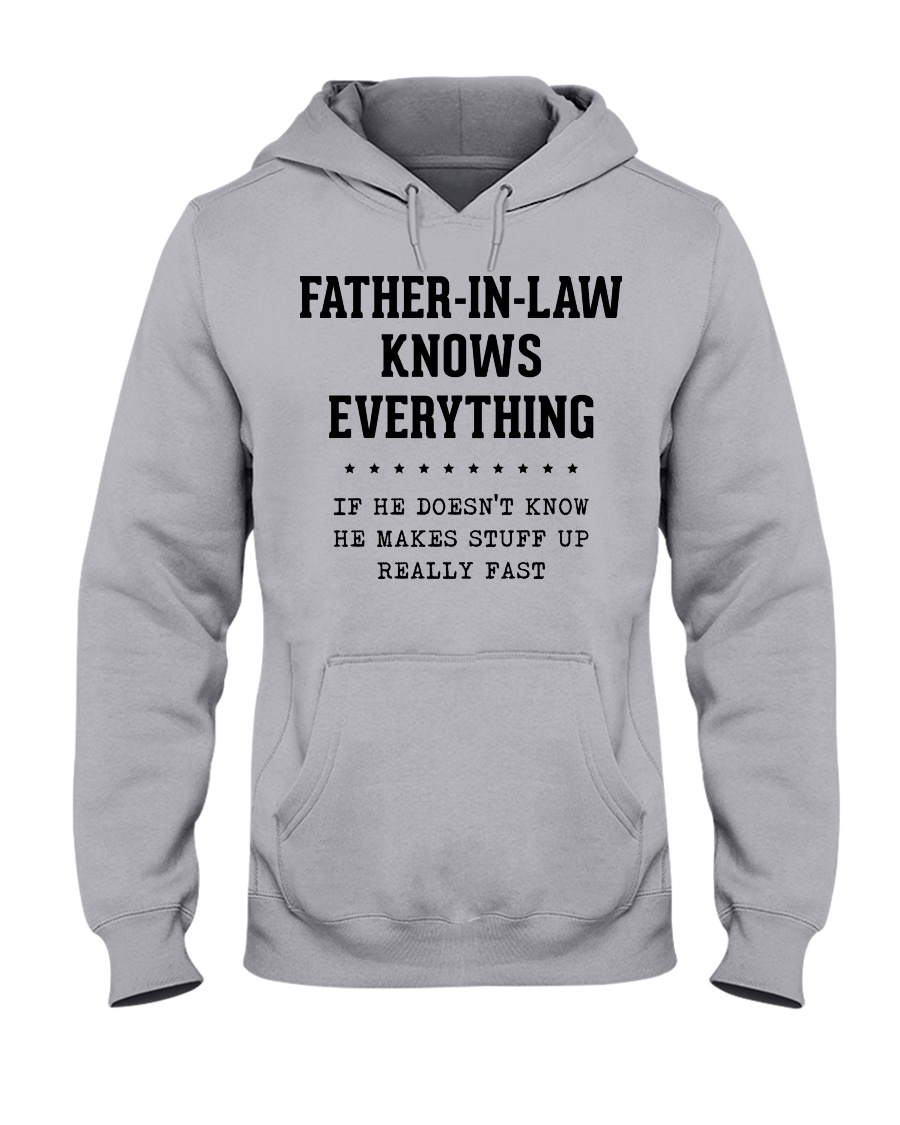 Father-In-Law Knows Everything Hooded Sweatshirt