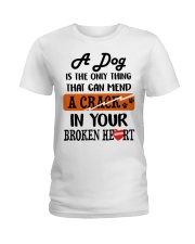 A Dog Is The Only Thing Ladies T-Shirt thumbnail