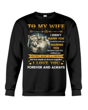 To My Wife I Love You Forever And Always Crewneck Sweatshirt thumbnail