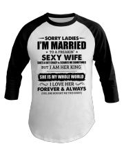 Sorry Ladies I'm Married to a Freakin' sexy wife Baseball Tee thumbnail