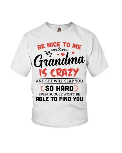 Be Nice To Me My Grandma Is Crazy