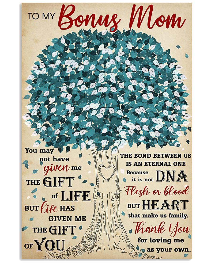 To My Bonus Mom Thanks For Loving Me As Your Own 11x17 Poster