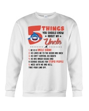 5 Things You Should Know About My Uncle Crewneck Sweatshirt thumbnail