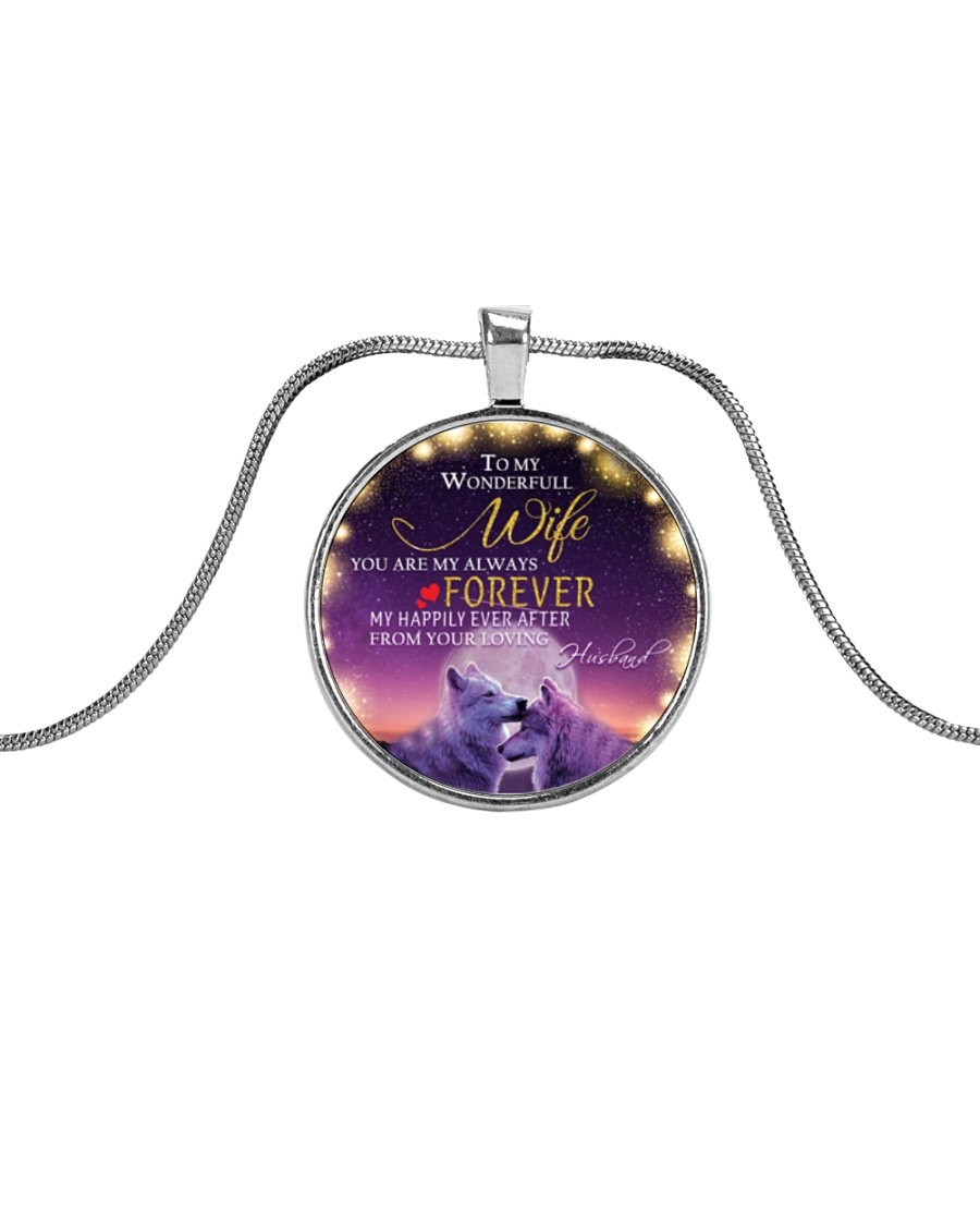 To My Wonderful Wife You Are My ALways Forever Metallic Circle Necklace