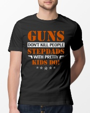 Guns Don't Kill People Stepdad With Pretty Kids Do Classic T-Shirt lifestyle-mens-crewneck-front-13