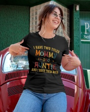 I Have Two Titles Mommy And Auntie Ladies T-Shirt apparel-ladies-t-shirt-lifestyle-01