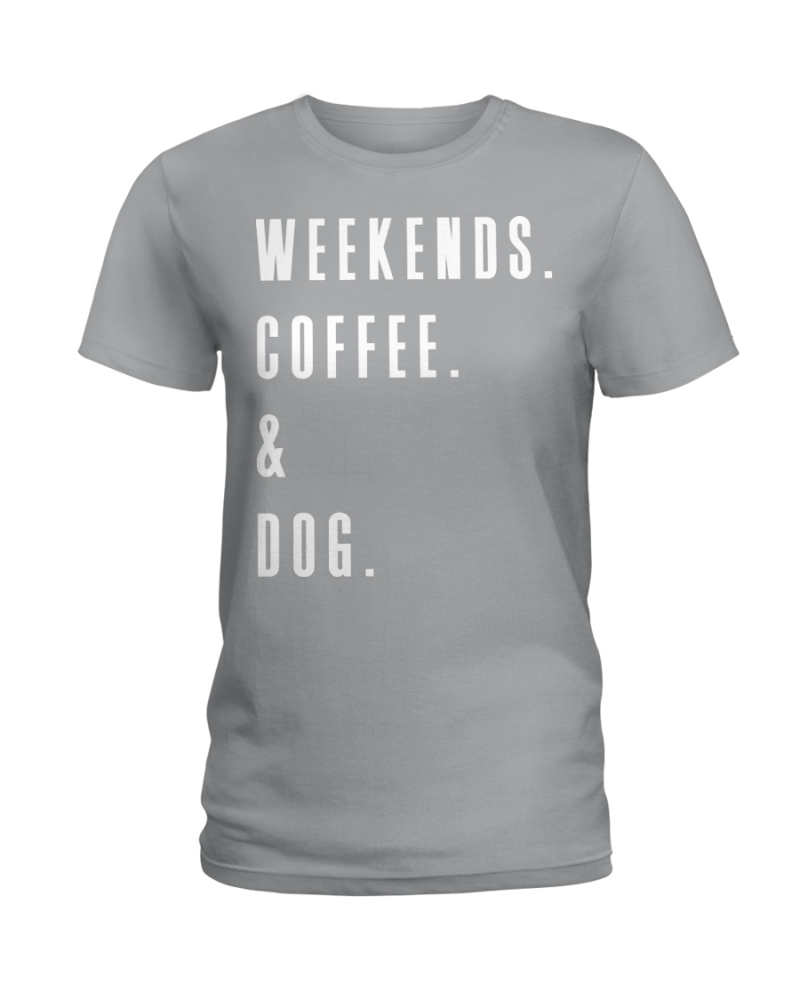 Weekends Coffee and Dog Ladies T-Shirt
