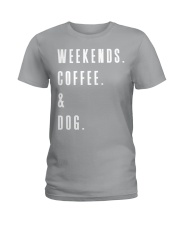 Weekends Coffee and Dog Ladies T-Shirt front