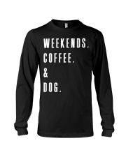 Weekends Coffee and Dog Long Sleeve Tee thumbnail