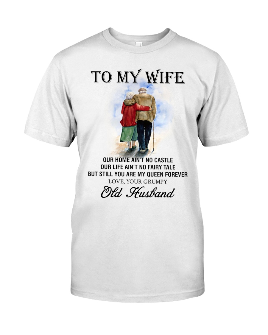 wife you are my queen forever from Grumpy husband Classic T-Shirt