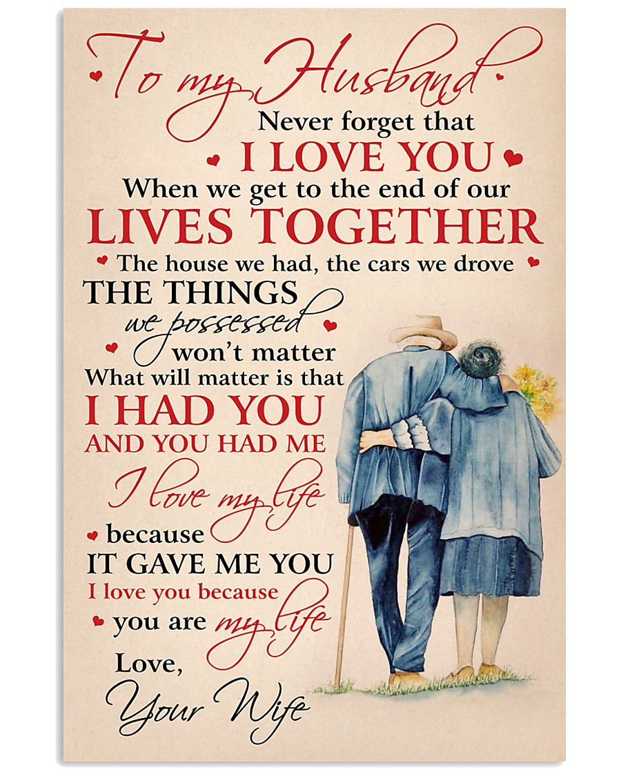 To My Husband I Love You Because You Are My Life 11x17 Poster