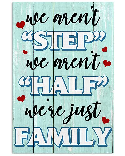 We Aren't Step We Aren't Half We're Just Family