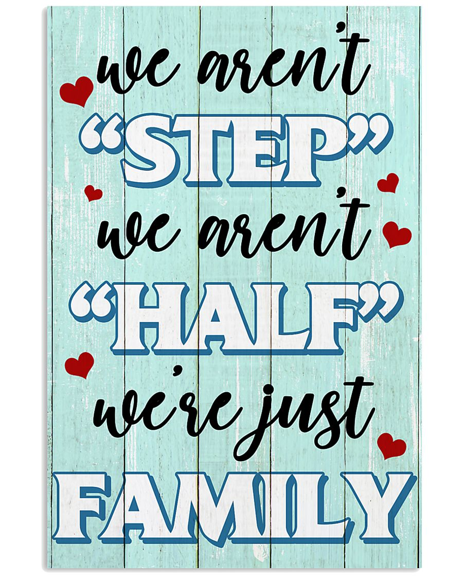 We Aren't Step We Aren't Half We're Just Family 11x17 Poster