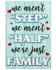 We Aren't Step We Aren't Half We're Just Family 11x17 Poster front