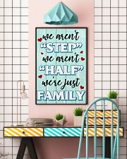We Aren't Step We Aren't Half We're Just Family 11x17 Poster lifestyle-poster-6
