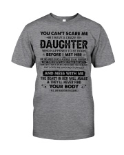 I Have A Crazy Daughter Loves Me Unconditionally Classic T-Shirt front