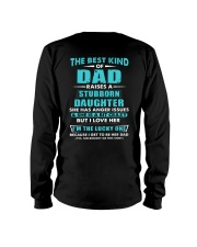 The Best Kind Of Dad Raised A Stubborn Daughter Long Sleeve Tee thumbnail