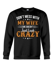 My Wife She Doesn't Just Look Crazy Crewneck Sweatshirt thumbnail