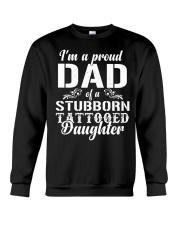 I'm A Proud Dad Of A Stubborn Tattooed Daughter Crewneck Sweatshirt thumbnail