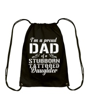 I'm A Proud Dad Of A Stubborn Tattooed Daughter Drawstring Bag thumbnail