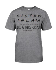 Sister in Law I'll be there for you Classic T-Shirt thumbnail