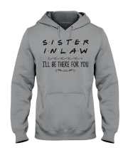 Sister in Law I'll be there for you Hooded Sweatshirt front