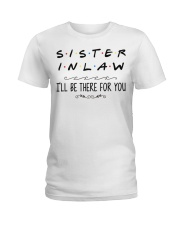 Sister in Law I'll be there for you Ladies T-Shirt thumbnail