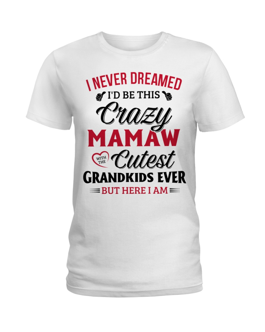 Here I am MAMAW Ladies T-Shirt