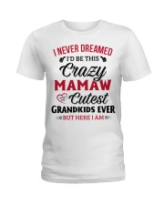 Here I am MAMAW Ladies T-Shirt front