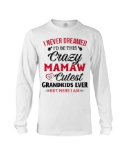Here I am MAMAW Long Sleeve Tee thumbnail