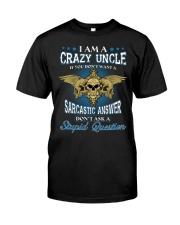 I Am A Crazy Uncle Classic T-Shirt front