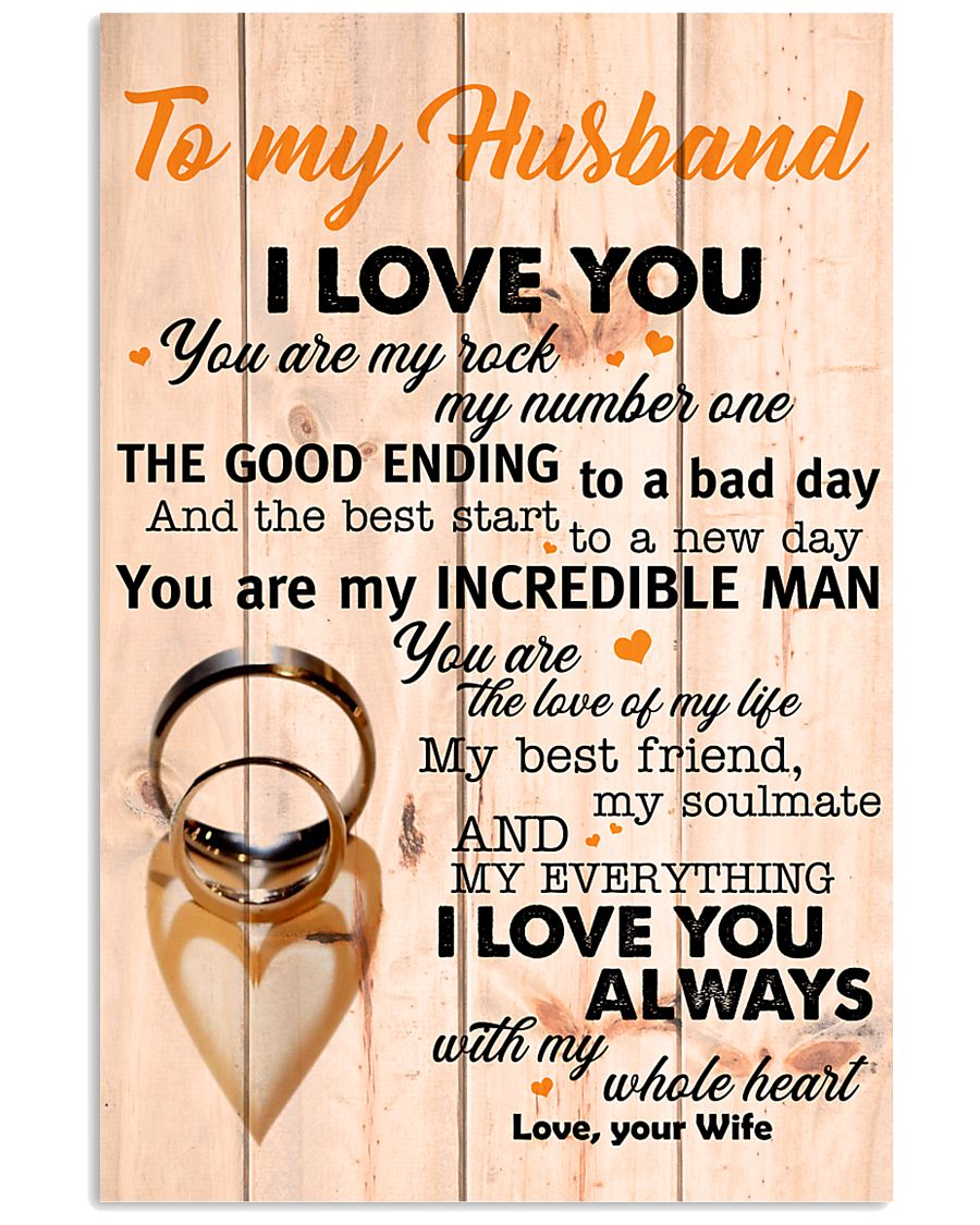 To My Husband You Are The Love Of My Life I Love U 11x17 Poster