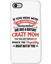 My Daughter Has A Batshit Crazy Mom Phone Case thumbnail