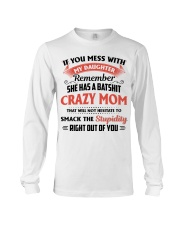 My Daughter Has A Batshit Crazy Mom Long Sleeve Tee thumbnail