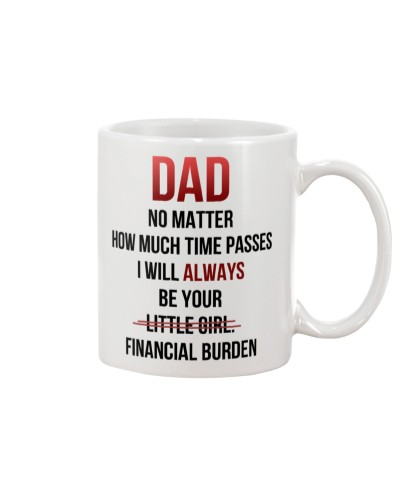 Dad I Will Always Be Your Financial Burden