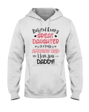 Behind Every Great Daughter Is A Truly Amazing Dad Hooded Sweatshirt thumbnail