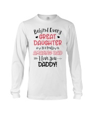 Behind Every Great Daughter Is A Truly Amazing Dad Long Sleeve Tee thumbnail