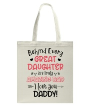 Behind Every Great Daughter Is A Truly Amazing Dad Tote Bag thumbnail